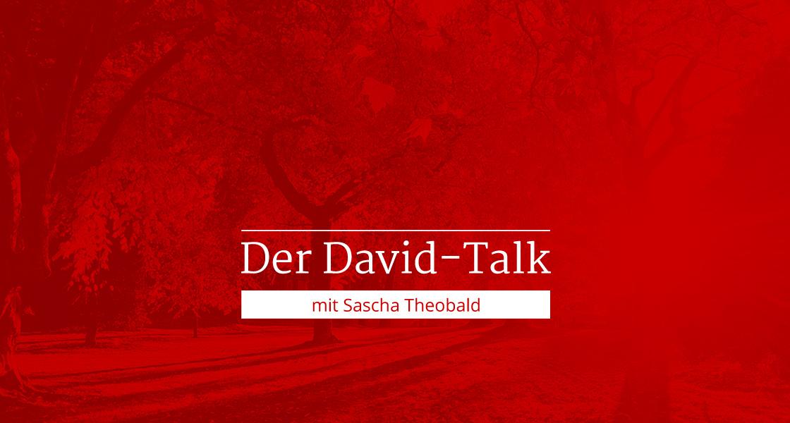 Der David-Talk mit Sascha Theobald